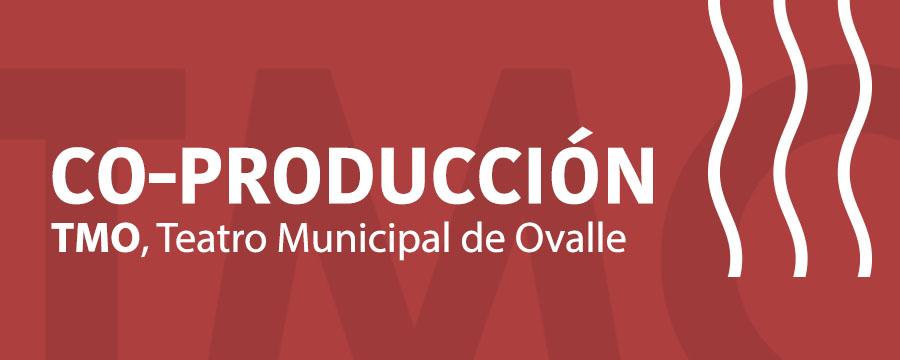 Co-Producción Teatro Municipal de Ovalle