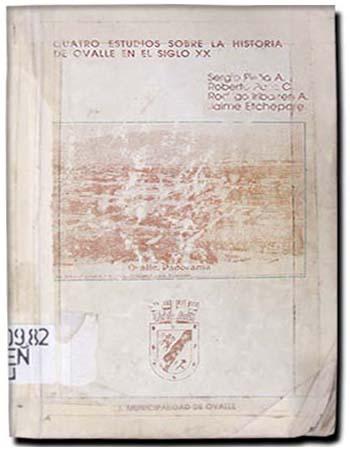 cuatro estudios sobre la historia de ovalle en el siglo xx